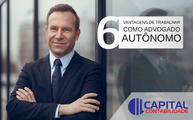 6 Vantagens De Trabalhar Como Advogado Autônomo