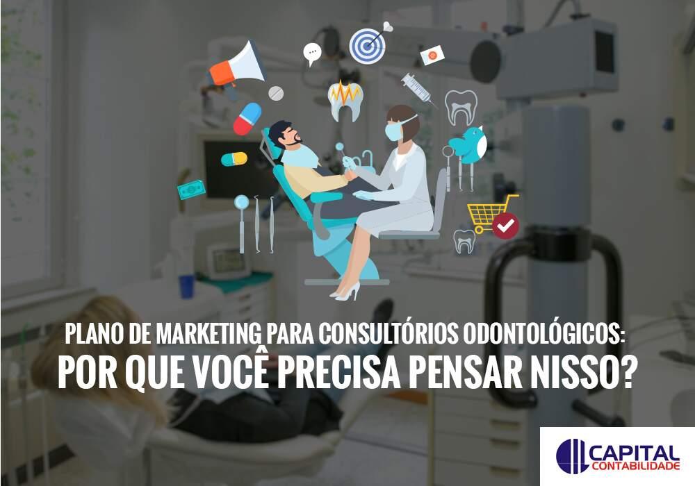Plano De Marketing Para Consultórios Odontológicos: Por Que Você Precisa Pensar Nisso?