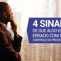 4 Sinais De Que Algo Está Errado Com Seu Controle De Processos