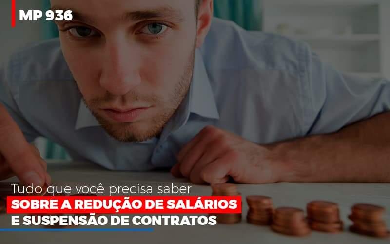 MP 936: Tudo Que Você Precisa Saber Sobre A Redução De Salários E Suspensão De Contratos
