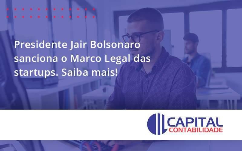 Presidente Jair Bolsonaro Sanciona O Marco Legal Das Startups. Saiba Mais!