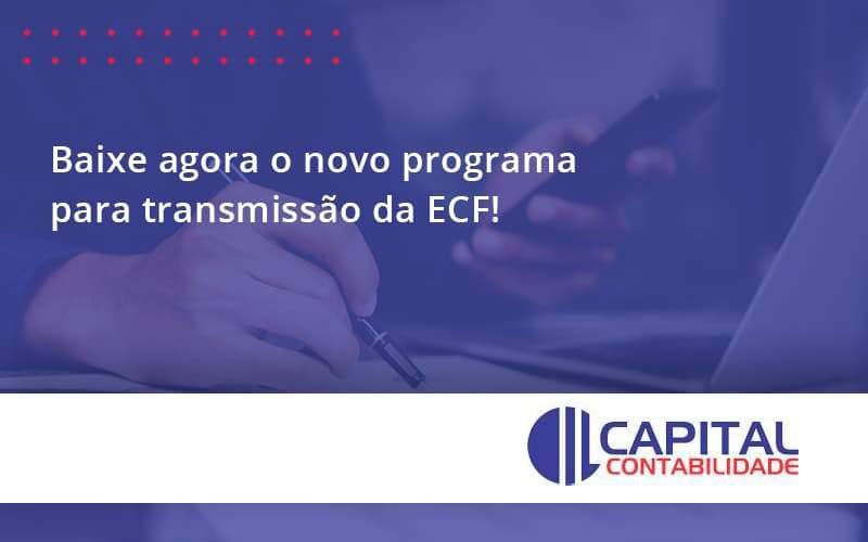 Baixe Agora O Novo Programa Para Transmissão Da ECF!