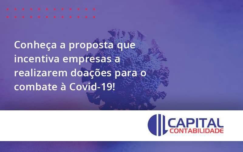 Conheça A Proposta Que Incentiva Empresas A Realizarem Doações Para O Combate à Covid-19!