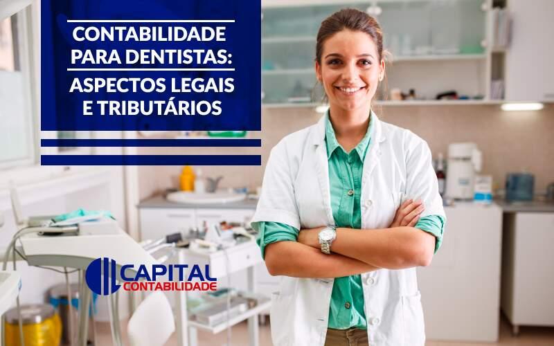 Contabilidade Para Dentistas: Aspectos Legais E Tributários