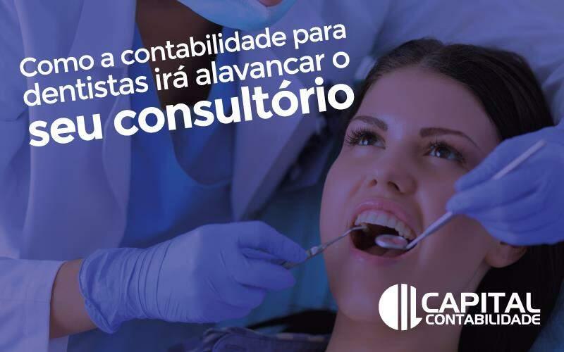 Como A Contabilidade Para Dentistas Irá Alavancar O Seu Consultório